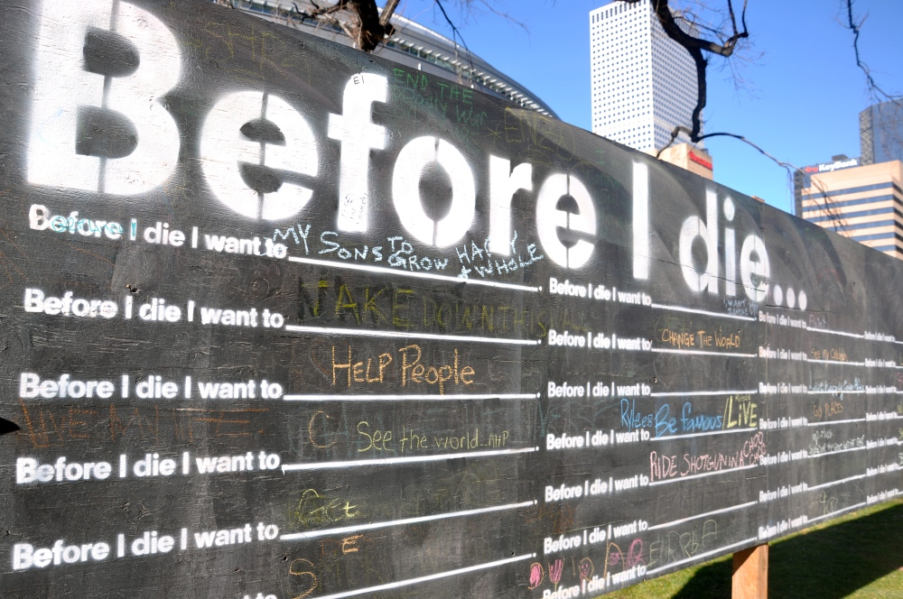 Before I die . . . Caution This Blog May Disrupt Your Bucket List (1/6)